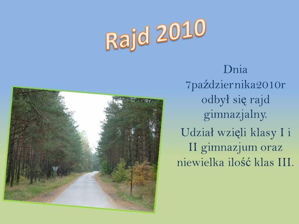Dnia 7pa ź dziernika2010r odby ł si ę rajd gimnazjalny.