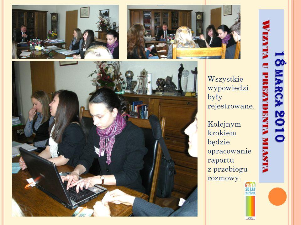 18 MARCA 2010 W IZYTA U PREZYDENTA MIASTA Wszystkie wypowiedzi były rejestrowane.