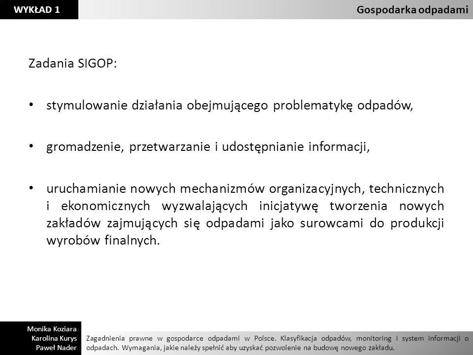 Zadania SIGOP: stymulowanie działania obejmującego problematykę odpadów, gromadzenie, przetwarzanie i udostępnianie informacji, uruchamianie nowych me