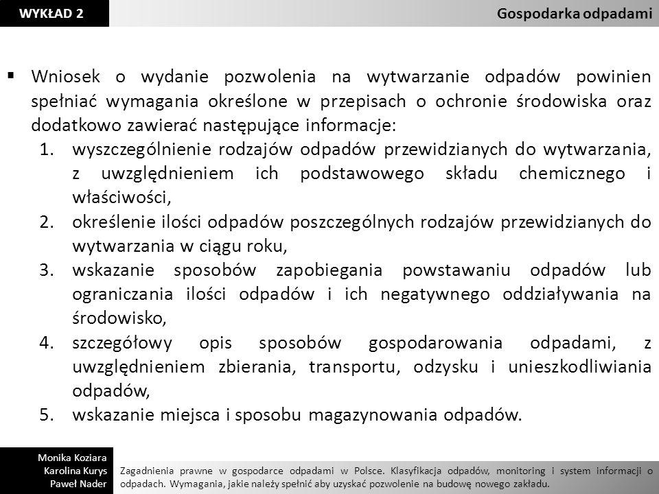 Zagadnienia prawne w gospodarce odpadami w Polsce. Klasyfikacja odpadów, monitoring i system informacji o odpadach. Wymagania, jakie należy spełnić ab