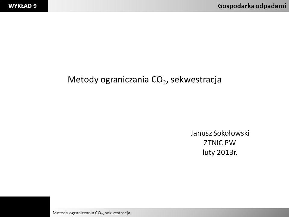 Agnieszka Kelman Aleksandra Karczmarczyk Metoda ograniczania CO 2, sekwestracja.