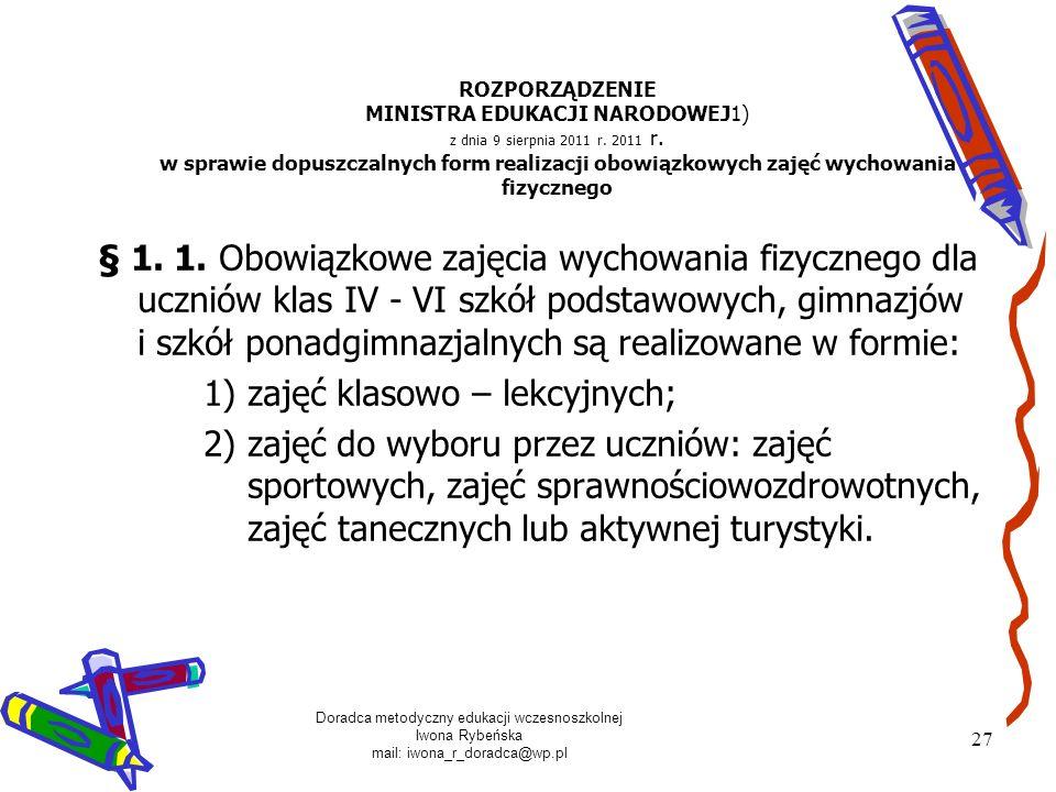 Doradca metodyczny edukacji wczesnoszkolnej Iwona Rybeńska mail: iwona_r_doradca@wp.pl 27 ROZPORZĄDZENIE MINISTRA EDUKACJI NARODOWEJ1) z dnia 9 sierpn