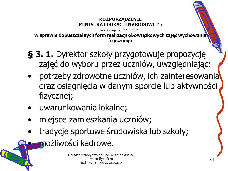 Doradca metodyczny edukacji wczesnoszkolnej Iwona Rybeńska mail: iwona_r_doradca@wp.pl 31 ROZPORZĄDZENIE MINISTRA EDUKACJI NARODOWEJ1) z dnia 9 sierpn