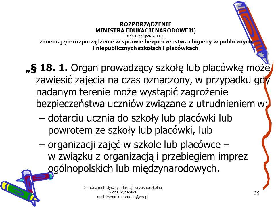 Doradca metodyczny edukacji wczesnoszkolnej Iwona Rybeńska mail: iwona_r_doradca@wp.pl 35 ROZPORZĄDZENIE MINISTRA EDUKACJI NARODOWEJ1) z dnia 22 lipca
