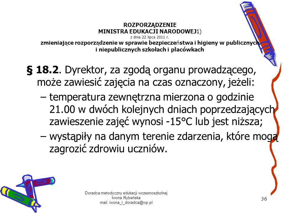 Doradca metodyczny edukacji wczesnoszkolnej Iwona Rybeńska mail: iwona_r_doradca@wp.pl 36 ROZPORZĄDZENIE MINISTRA EDUKACJI NARODOWEJ1) z dnia 22 lipca