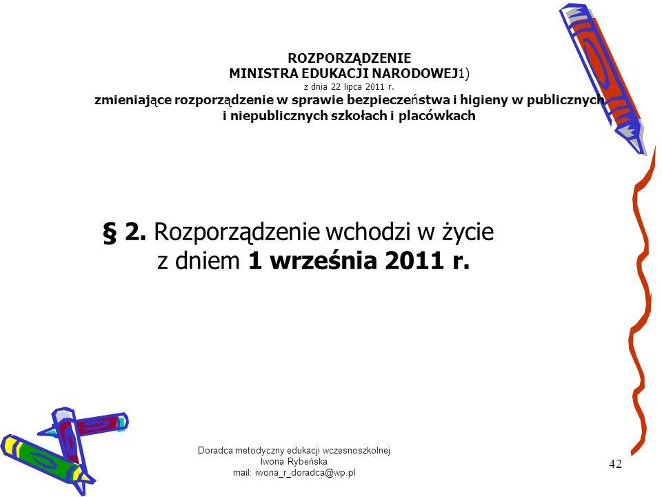 Doradca metodyczny edukacji wczesnoszkolnej Iwona Rybeńska mail: iwona_r_doradca@wp.pl 42 ROZPORZĄDZENIE MINISTRA EDUKACJI NARODOWEJ1) z dnia 22 lipca