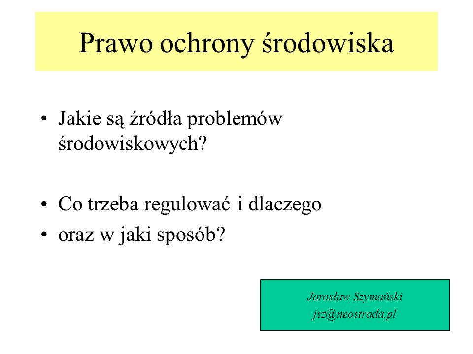 PODSTAWOWE AKTY PRAWA OCHRONY ŚRODOWISKA W POLSCE 1.