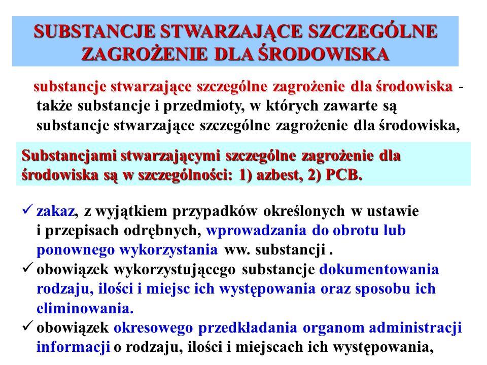 substancje stwarzające szczególne zagrożenie dla środowiska substancje stwarzające szczególne zagrożenie dla środowiska - także substancje i przedmiot