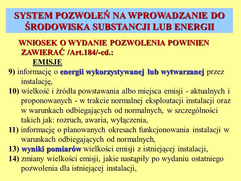 WNIOSEK O WYDANIE POZWOLENIA POWINIEN ZAWIERAĆ /Art.184/-cd.: WNIOSEK O WYDANIE POZWOLENIA POWINIEN ZAWIERAĆ /Art.184/-cd.: EMISJE energii wykorzystyw