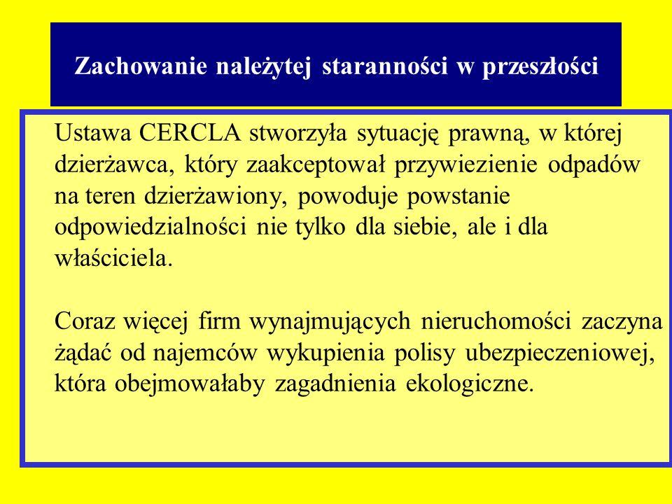 Ustawa CERCLA stworzyła sytuację prawną, w której dzierżawca, który zaakceptował przywiezienie odpadów na teren dzierżawiony, powoduje powstanie odpow