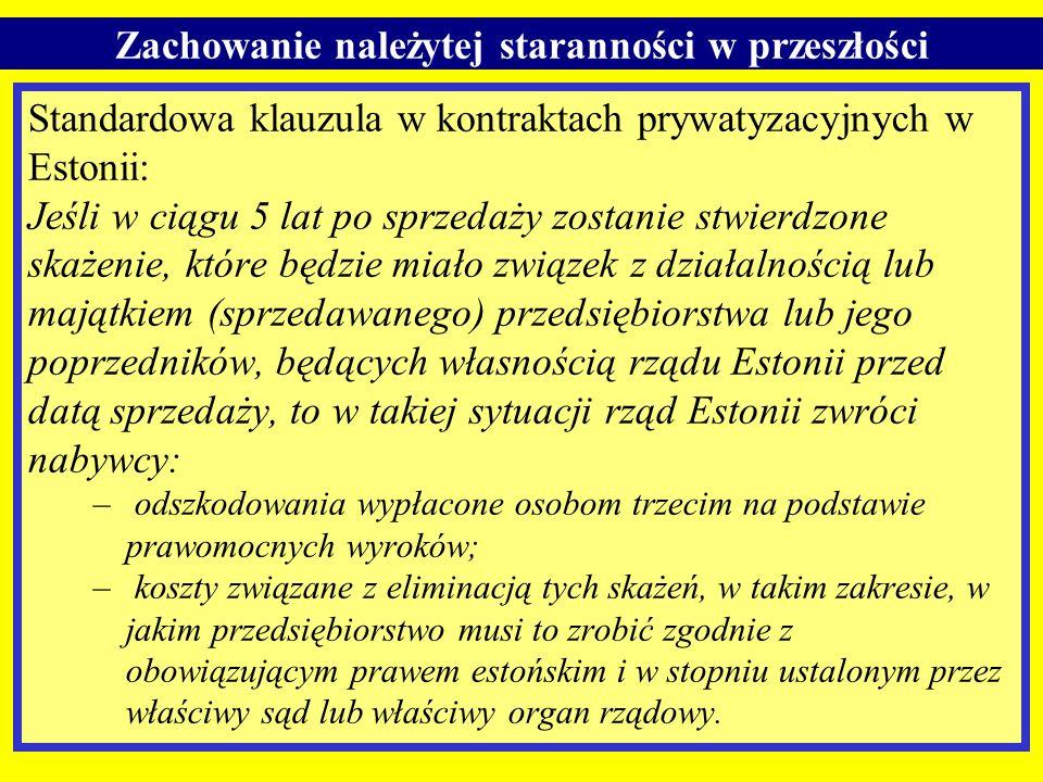 Standardowa klauzula w kontraktach prywatyzacyjnych w Estonii: Jeśli w ciągu 5 lat po sprzedaży zostanie stwierdzone skażenie, które będzie miało zwią