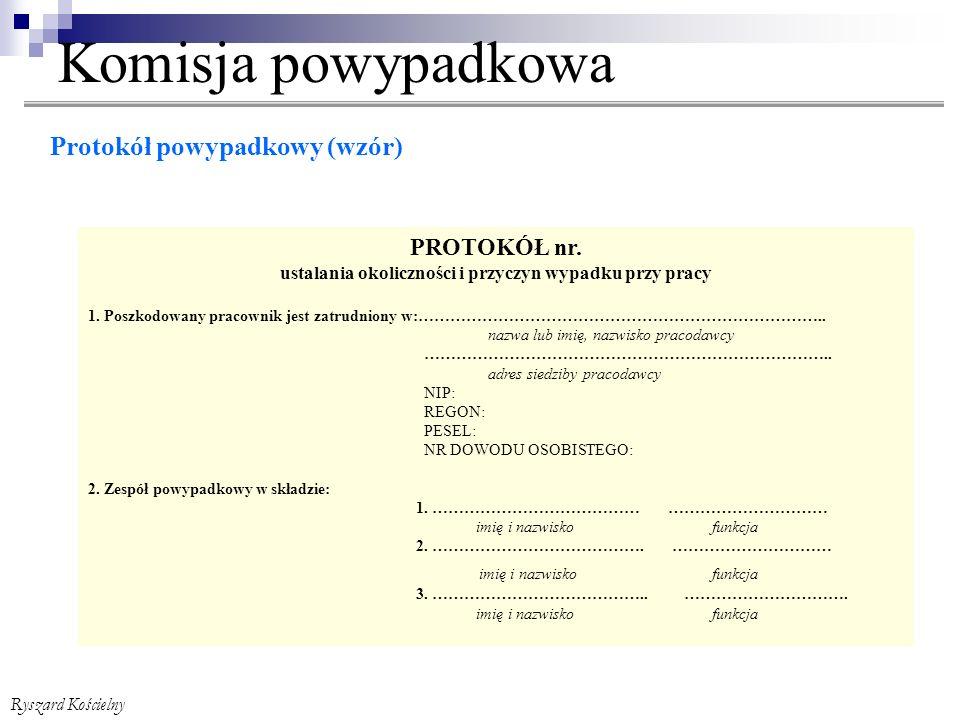 Ryszard Kościelny Komisja powypadkowa Protokół powypadkowy (wzór) PROTOKÓŁ nr.