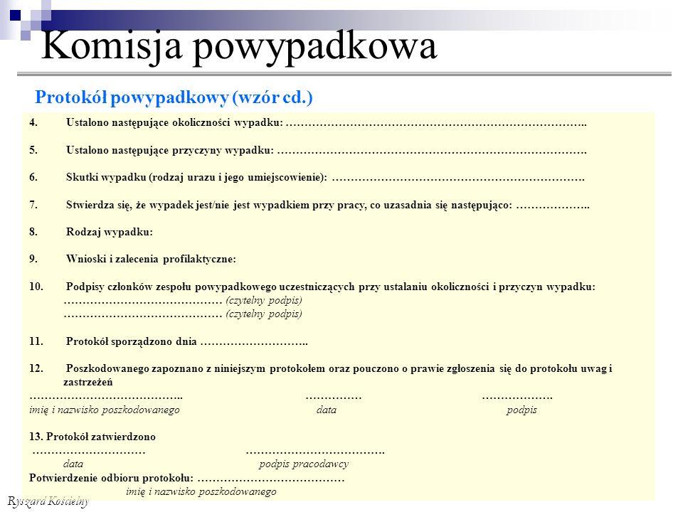 Ryszard Kościelny Komisja powypadkowa Protokół powypadkowy (wzór cd.) 4.