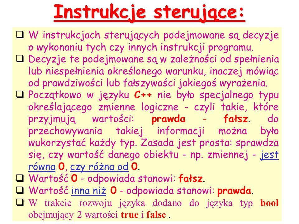 Instrukcje sterujące: W instrukcjach sterujących podejmowane są decyzje o wykonaniu tych czy innych instrukcji programu.