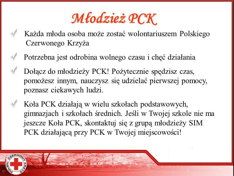 Młodzież PCK Każda młoda osoba może zostać wolontariuszem Polskiego......Czerwonego Krzyża Potrzebna jest odrobina wolnego czasu i chęć działania Dołą