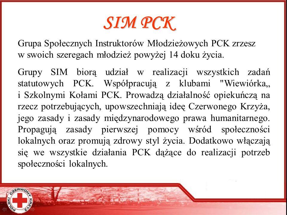 SIM PCK Grupa Społecznych Instruktorów Młodzieżowych PCK zrzesz w swoich szeregach młodzież powyżej 14 doku życia. Grupy SIM biorą udział w realizacji