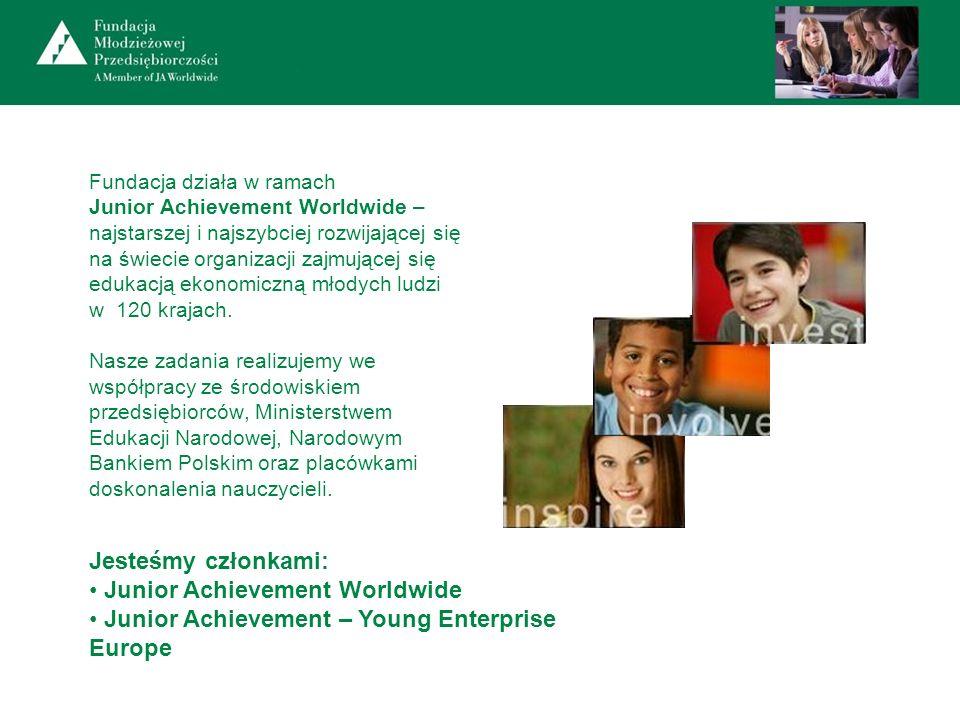 Fundacja działa w ramach Junior Achievement Worldwide – najstarszej i najszybciej rozwijającej się na świecie organizacji zajmującej się edukacją ekon