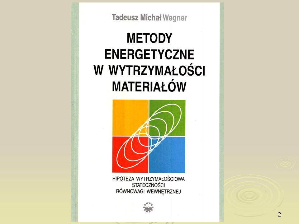 13 Energia odkształceń objętościowych i postaciowych w zależności od niezmienników stanu odkształcenia Energia odkształceń objętościowych i postaciowych w zależności od niezmienników stanu odkształcenia