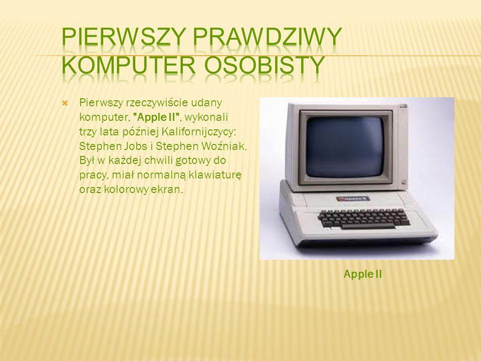 Pierwszy rzeczywiście udany komputer,