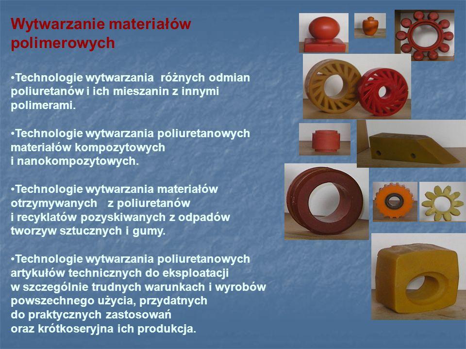 Wytwarzanie materiałów polimerowych Technologie wytwarzania różnych odmian poliuretanów i ich mieszanin z innymi polimerami. Technologie wytwarzania p