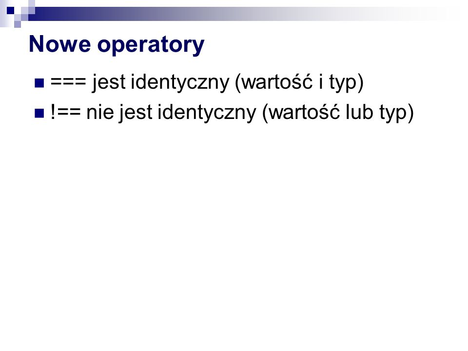 Operatory Operatory CoffeeScript vs JavaScript is isnt not and or true, yes, on false, no, off @, this of in, .