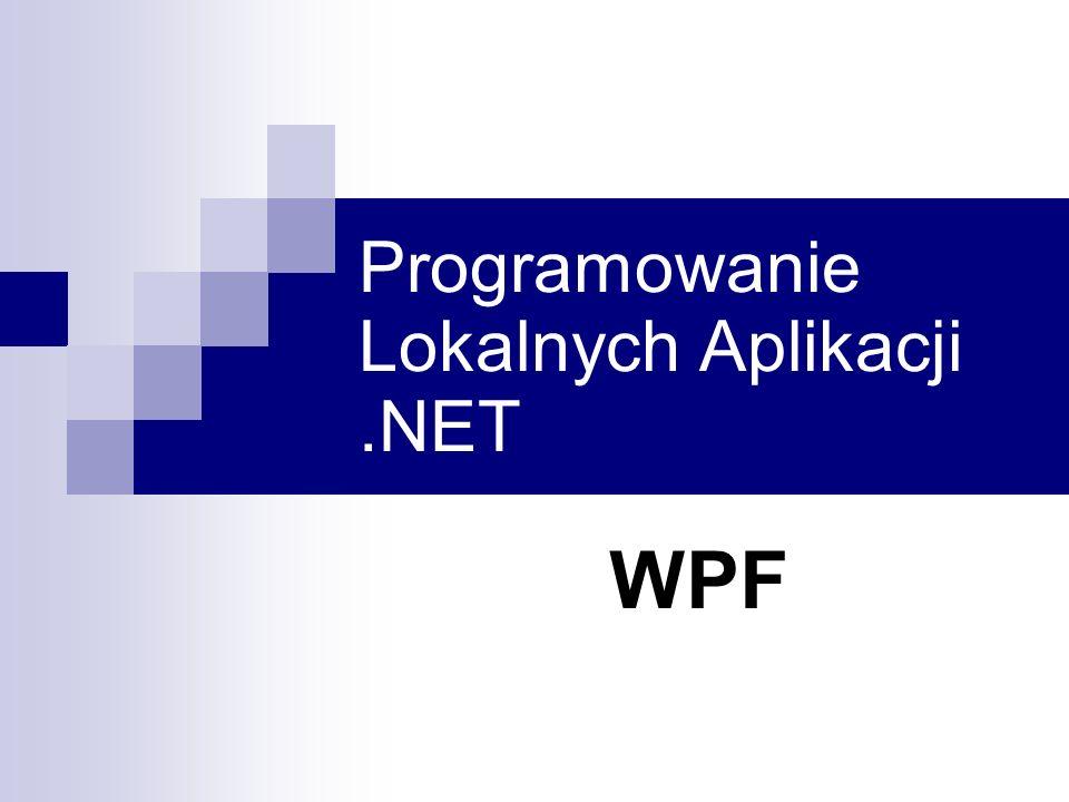 Programowanie Lokalnych Aplikacji.NET WPF
