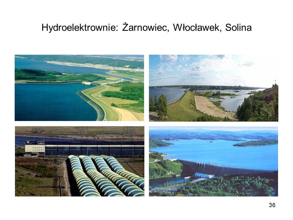 36 Hydroelektrownie: Żarnowiec, Włocławek, Solina
