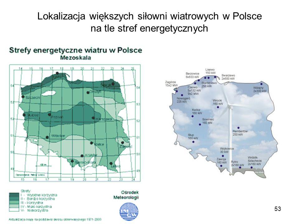 53 Lokalizacja większych siłowni wiatrowych w Polsce na tle stref energetycznych