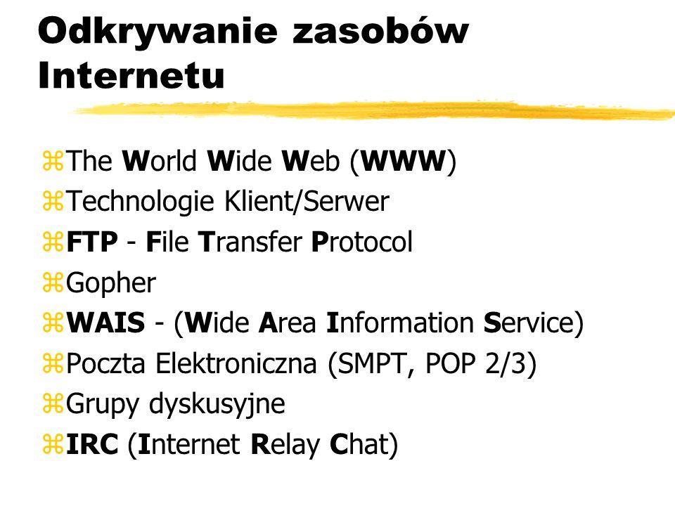Adresy IP zDo rozpoznawania elementów sieci pracującej z protokołem TCP/IP 32 bitowy adres o postaci cyfrowej, np.153.19.44.230 zIP - cztery ciągi liczb 0-255, odzdzielonych kropkami zUnikalność adresowania zapewnia Network Information Center