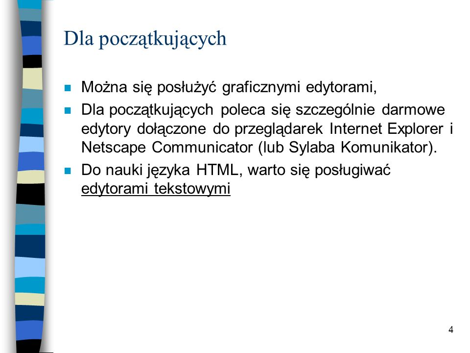 5 Osnowa dokumentu n Polecenie (znacznik, tag) HTML jest specjalnym ciągiem znaków objętym nawiasami ostrymi.