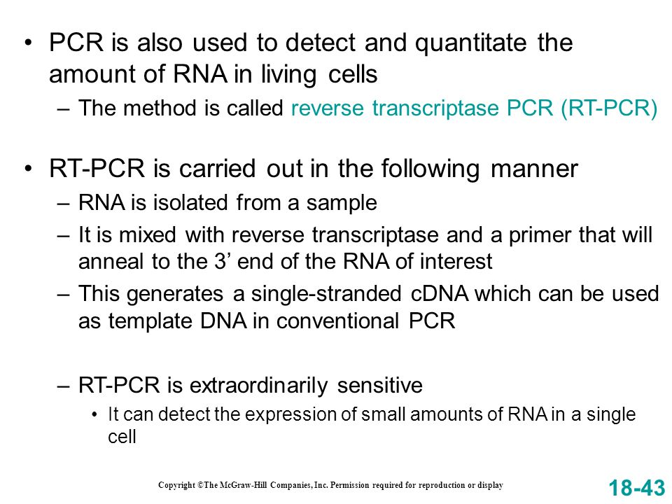 Copyright ©The McGraw-Hill Companies, Inc. Permission required for reproduction or display PCR is also used to detect and quantitate the amount of RNA
