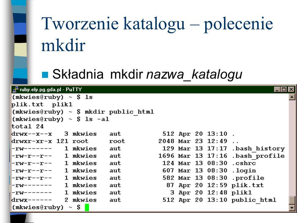 Tworzenie katalogu – polecenie mkdir Składnia mkdir nazwa_katalogu