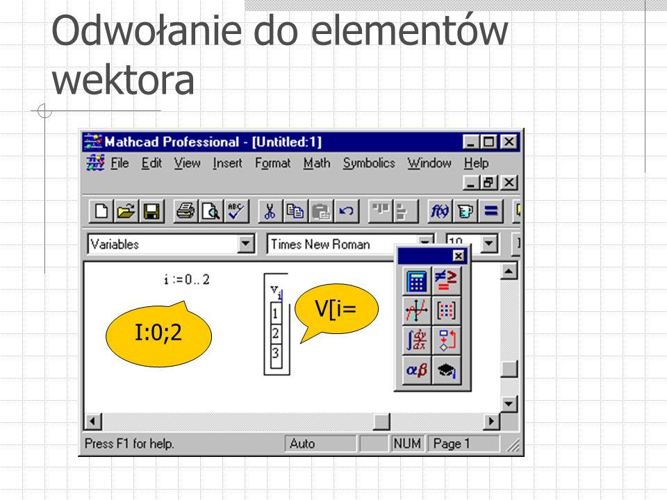 Odwołanie do elementów wektora V[i= I:0;2