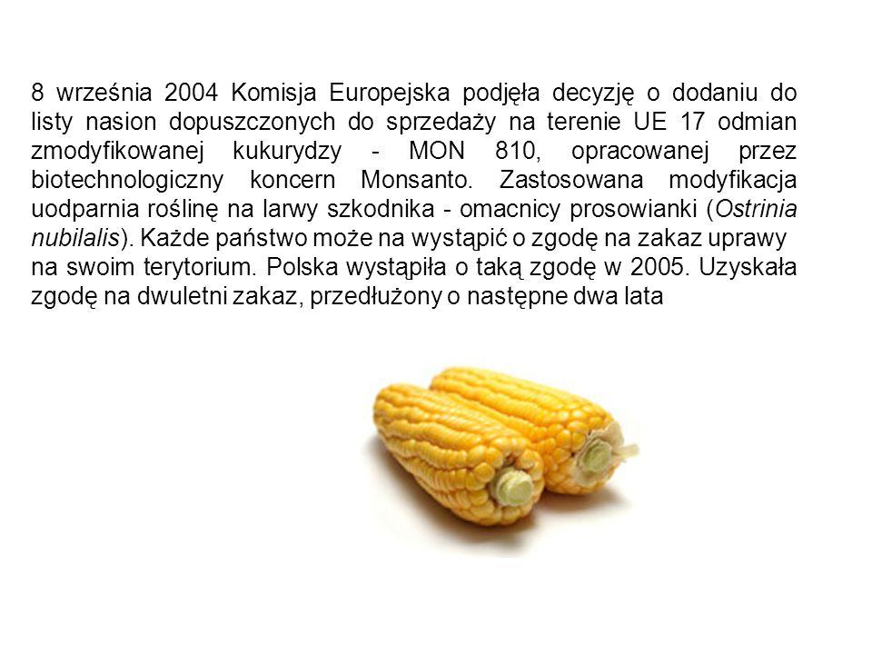 8 września 2004 Komisja Europejska podjęła decyzję o dodaniu do listy nasion dopuszczonych do sprzedaży na terenie UE 17 odmian zmodyfikowanej kukuryd
