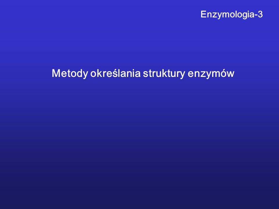 Enzymologia-3 Metody określania struktury enzymów