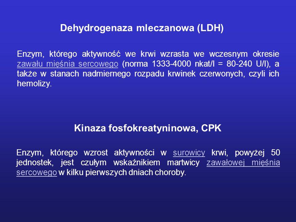 Enzym, którego aktywność we krwi wzrasta we wczesnym okresie zawału mięśnia sercowego (norma 1333-4000 nkat/l = 80-240 U/l), a także w stanach nadmier