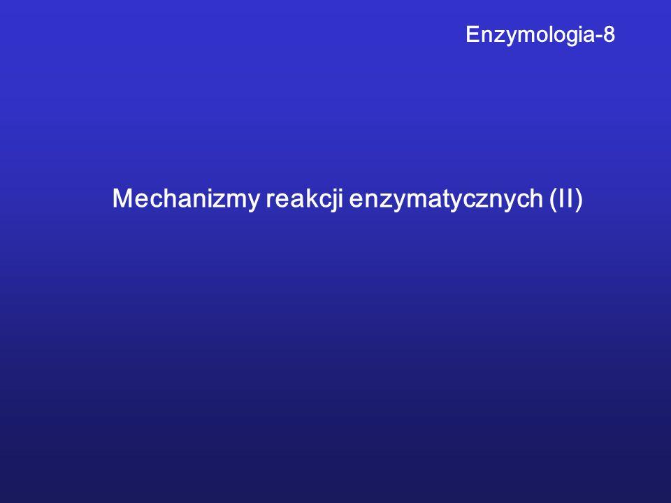 Enzymologia-8 Mechanizmy reakcji enzymatycznych (II)