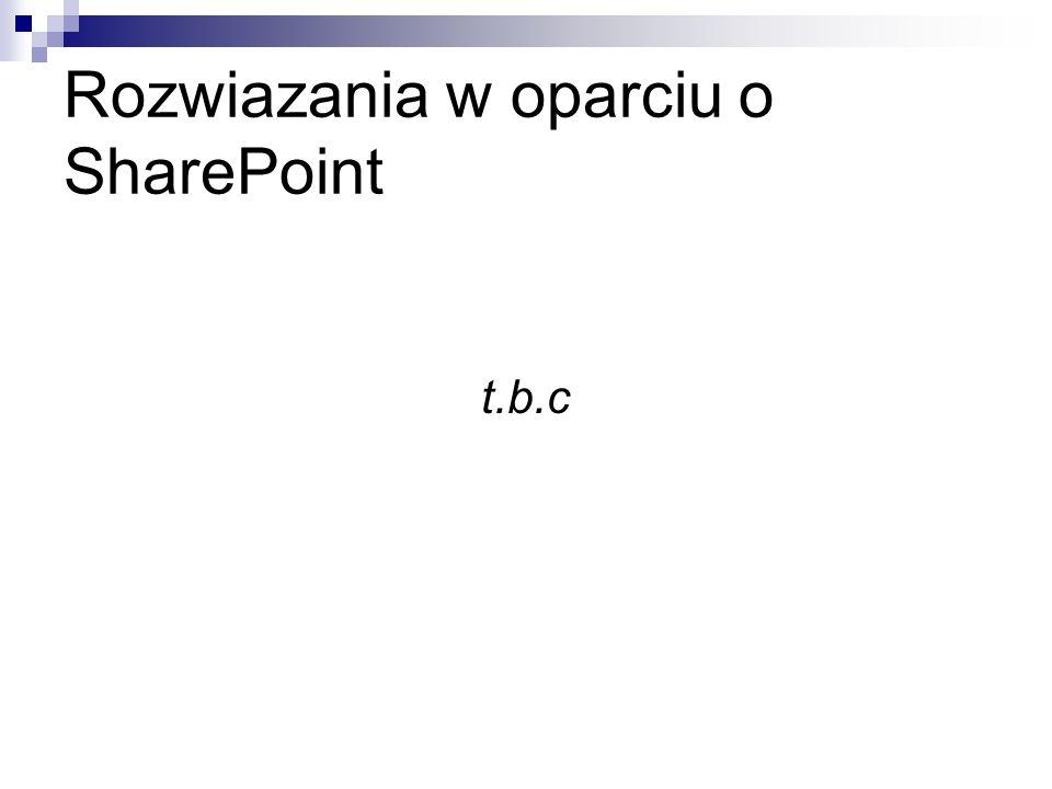 Rozwiazania w oparciu o SharePoint t.b.c