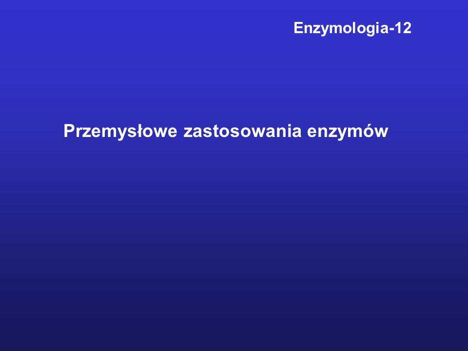 Enzymologia-12 Przemysłowe zastosowania enzymów