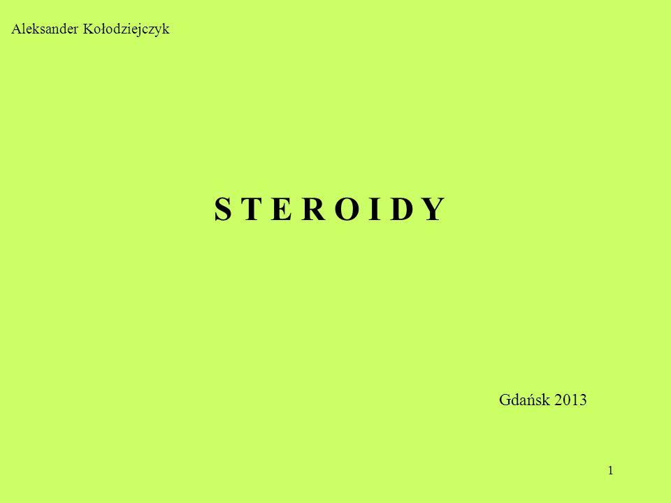 12 Później wyizolowano inny bardzo aktywny hormon – androstanolon (dihydrotestosteron lub stanolon), który na równi z testosteronem uczestniczy w kształtowaniu męskiej płciowości.