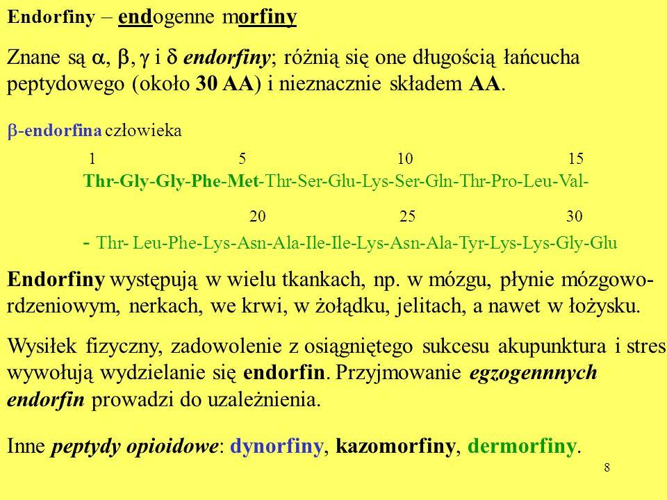 9 Adrenokortykotropina – ACTH, (kortykotropina), 39-peptyd, wykryty w latach 50.
