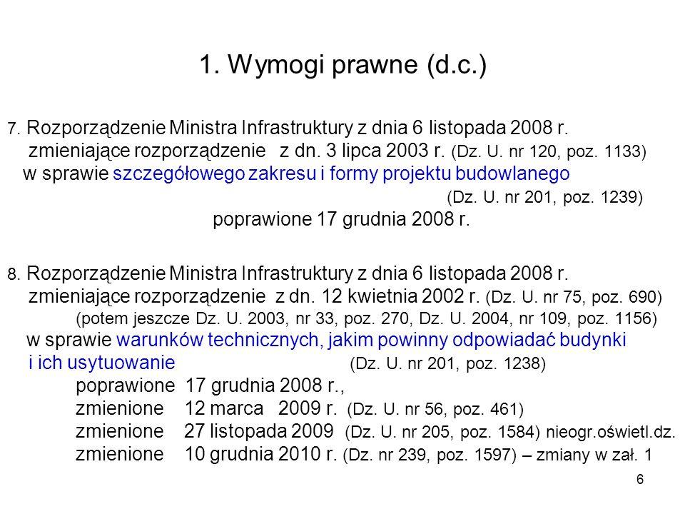 7 1.Wymogi prawne (d.c.) 9. Rozporządzenie Ministra Infrastruktury z dnia 6 listopada 2008 r.