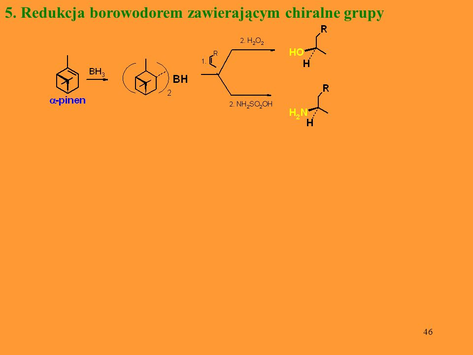 46 5. Redukcja borowodorem zawierającym chiralne grupy