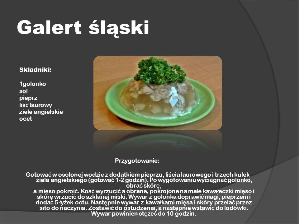 Galert śląski Składniki: 1golonko sól pieprz li ść laurowy ziele angielskie ocet Przygotowanie: Gotowa ć w osolonej wodzie z dodatkiem pieprzu, li ś c