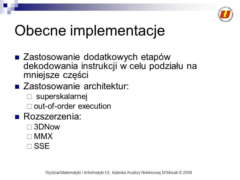 Wydział Matematyki i Informatyki UŁ, Katedra Analizy Nieliniowej, M.Misiak © 2008 Obecne implementacje Zastosowanie dodatkowych etapów dekodowania ins