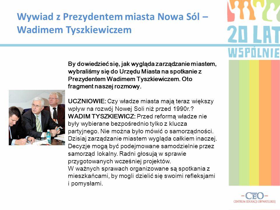 Wywiad z Prezydentem miasta Nowa Sól – Wadimem Tyszkiewiczem By dowiedzieć się, jak wygląda zarządzanie miastem, wybraliśmy się do Urzędu Miasta na sp