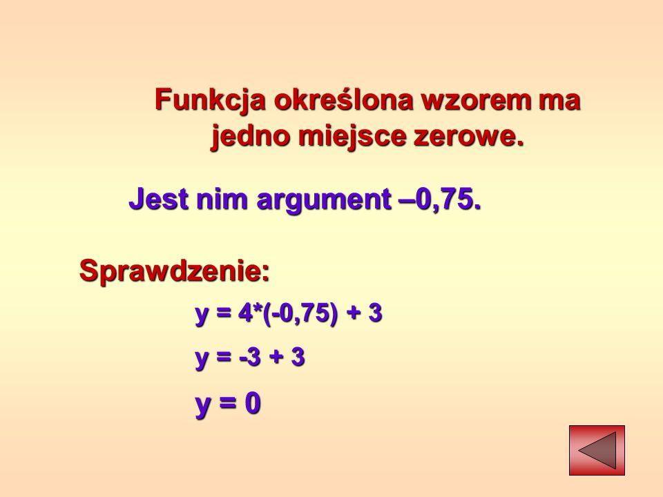 Funkcja określona za pomocą tabelki ma 5 miejsc zerowych. Argumenty: 4, 5, 7, 9, 11 to miejsca zerowe tej funkcji.
