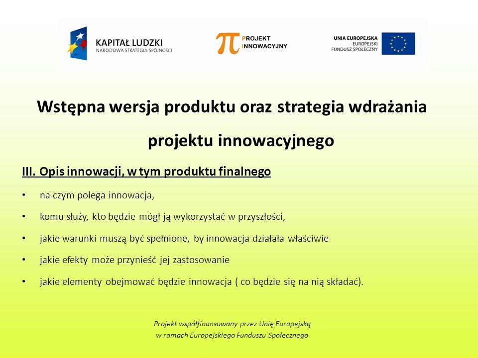Wstępna wersja produktu oraz strategia wdrażania projektu innowacyjnego III.
