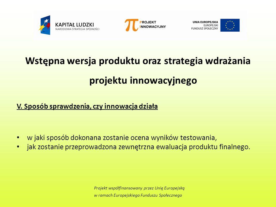 Wstępna wersja produktu oraz strategia wdrażania projektu innowacyjnego V.