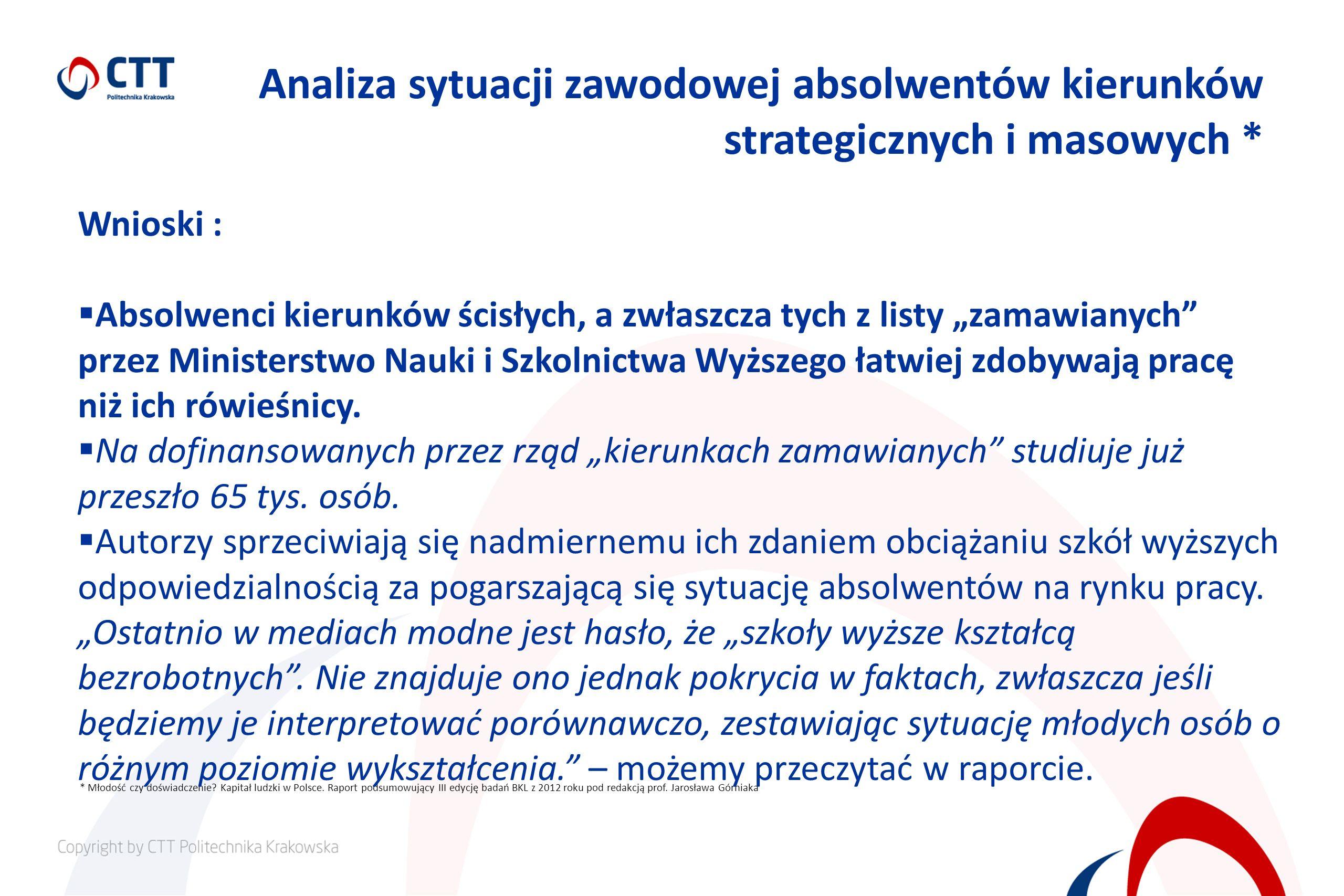 Analiza sytuacji zawodowej absolwentów kierunków strategicznych i masowych * * Młodość czy doświadczenie.